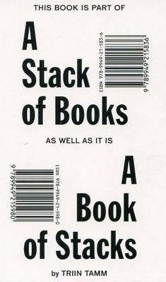 Triin Tamm - a Stack of Books as Well as it is a Book of Stacks (Paperback)