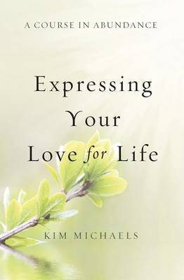 A Course in Abundance: Expressing Your Love for Life (Paperback)