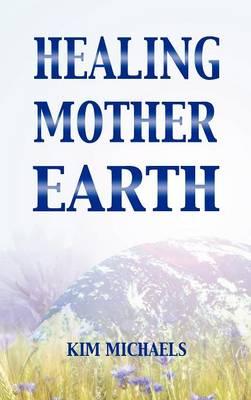 Healing Mother Earth (Hardback)