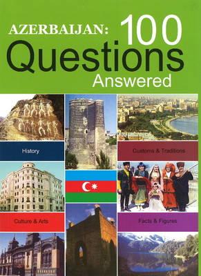 Azerbaijan: 100 Questions Answered (Hardback)