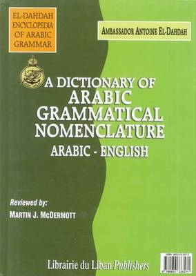 A Dictionary of Arabic Grammatical Nomenclature: Arabic-English (Hardback)