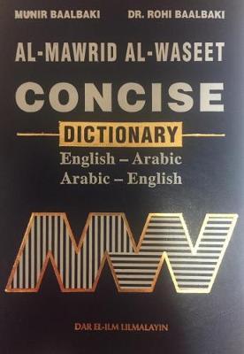 Al-Mawrid al-Waseet: concise English-Arabic & Arabic-English dictionary 2008 (Hardback)