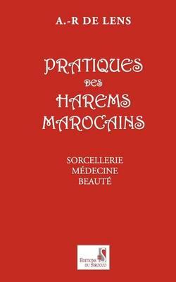 Pratiques Des Harems Marocains (Paperback)