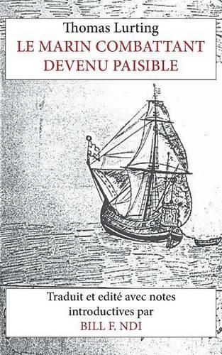 Le Marin Combattant Devenu Paisible (Paperback)