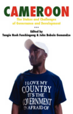 Cameroon: The Stakes and Challenges of Governance and Development (Paperback)