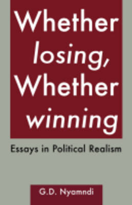 Whether Losing, Whether Winning: Essays in Political Realism (Paperback)