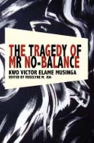 The Tragedy of Mr No Balance (Paperback)
