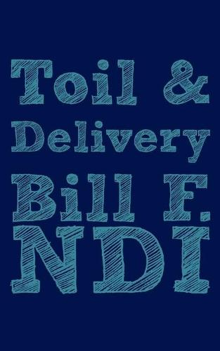 Toil and Delivery (Paperback)