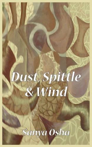 Dust, Spittle and Wind (Paperback)