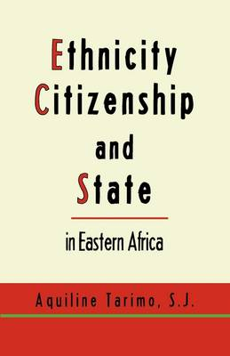 Ethnicity, Citizenship and State in Eastern Africa (Paperback)