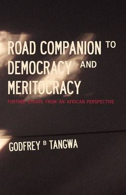 Road Companion to Democracy and Meritocracy. Further Essays from an African Perspective (Paperback)