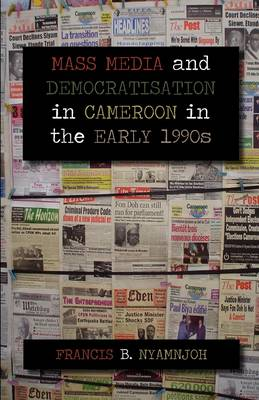 Mass Media and Democratisation in Cameroon in the Early 1990s (Paperback)
