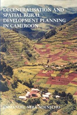 Decentralisation and Spatial Rural Development Planning in Cameroon (Paperback)