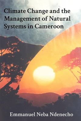 Climate Change and the Management of Natural Systems in Cameroon (Paperback)