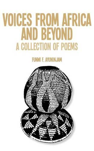 Voices from Africa and Beyond. A Collection of Poems (Paperback)