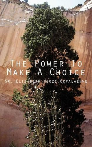 The Power To Make A Choice (Paperback)