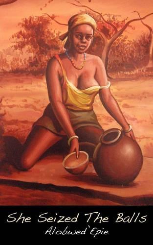 She Seized The Balls (Paperback)
