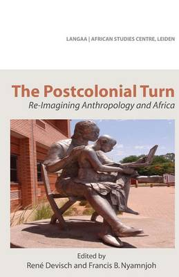 The Postcolonial Turn. Re-Imagining Anthropology and Africa (Paperback)