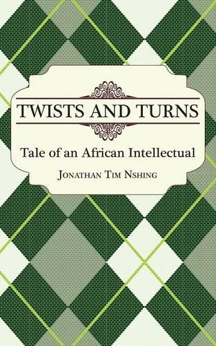 Twists and Turns. Tale of an African Intellectual (Paperback)