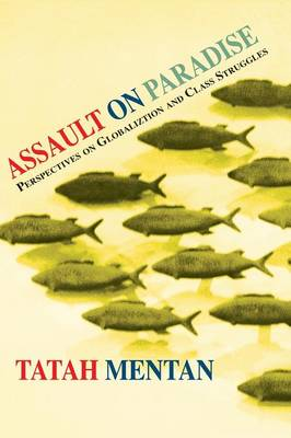Assault on Paradise. Perspectives on Globalization and Class Struggles (Paperback)