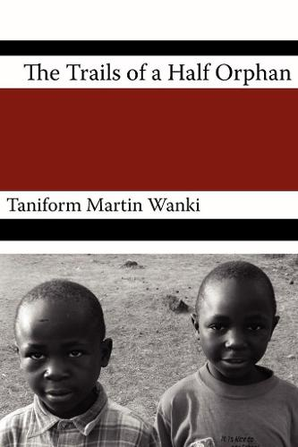 The Trials of an Half Orphan (Paperback)