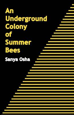 An Underground Colony of Summer Bees (Paperback)
