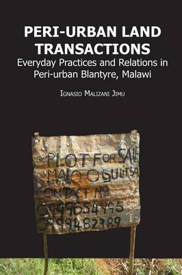 Peri-Urban Land Transactions. Everyday Practices and Relations in Peri-Urban Blantyre, Malawi (Paperback)