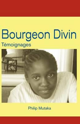 Bourgeon Divin: Temoignages (Paperback)