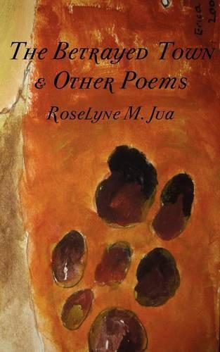 The Betrayed Town and Other Poems (Paperback)
