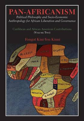 Pan-Africanism: Political Philosophy and Socio-Economic Anthropology for African Liberation and Governance. Vol. 2. (Paperback)