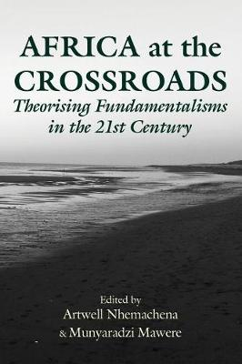 Africa at the Crossroads: Theorising Fundamentalisms in the 21st Century (Paperback)