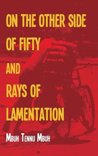 The Other Side of Fifty and Rays of Lamentation (Paperback)