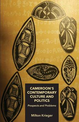 Cameroon?s Contemporary Culture and Politics: Prospects and Problems (Paperback)