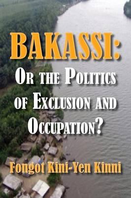 Bakassi: Or the Politics of Exclusion and Occupation? (Paperback)