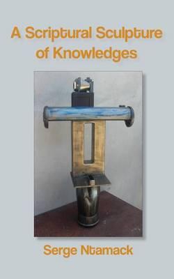 A Scriptural Sculpture of Knowledges (Paperback)