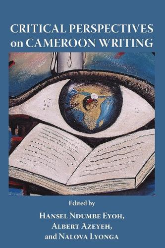 Critical Perspectives on Cameroon Writing (Paperback)