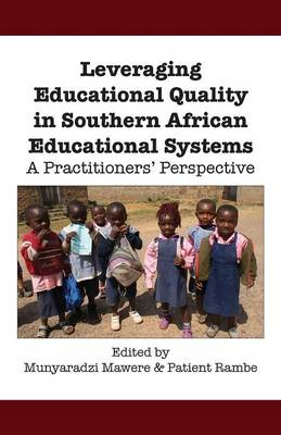 Leveraging Educational Quality in Southern African Educational Systems. a Practitioners' Perspective (Paperback)