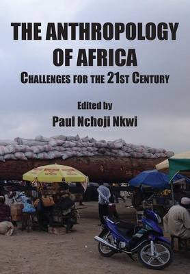 The Anthropology of Africa: Challenges for the 21st Century (Paperback)