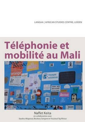 T l phonie Et Mobilit Au Mali (Paperback)