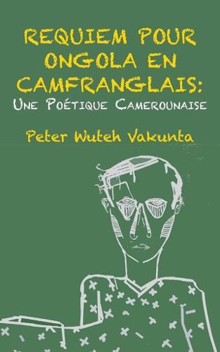 Requiem Pour Ongola En Camfranglais: Une Poetique Camerounaise (Paperback)