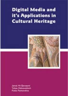 Digital Media and Its Applications in Cultural Heritage (Paperback)