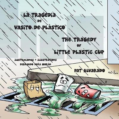 La Tragedia de Vasito de Pl stico * the Tragedy of Little Plastic Cup (Paperback)