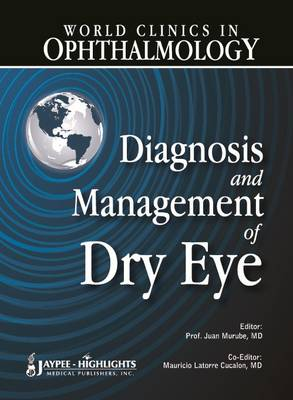 World Clinics in Ophthalmology: Diagnosis and Management of Dry Eye (Hardback)