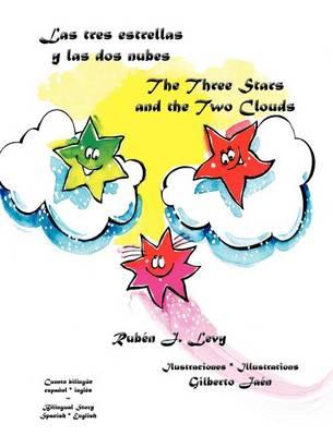 Las Tres Estrellas y Las DOS Nubes * the Three Stars and the Two Clouds (Hardback)