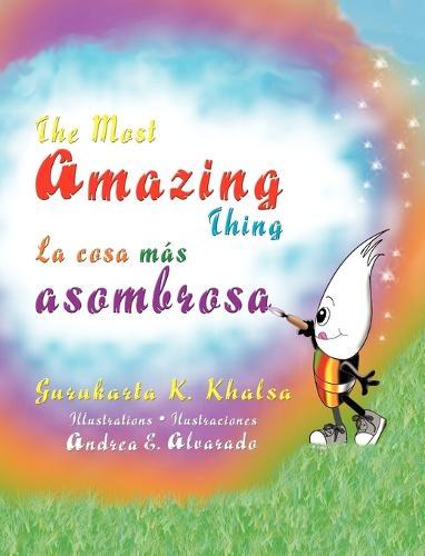 The Most Amazing Thing * La Cosa Mas Asombrosa (Hardback)