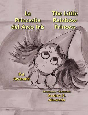 La Princesita del Arco Iris * the Little Rainbow Princess (Hardback)