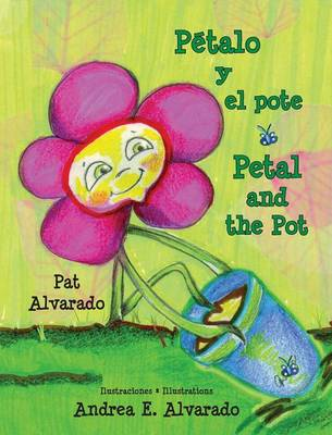 Petalo y El Pote * Petal and the Pot (Hardback)