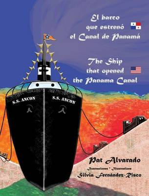 El Barco Que Estreno El Canal de Panama * the Ship That Opened the Panama Canal (Hardback)