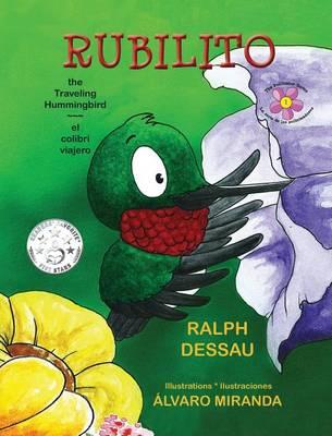 Rubilito, the Traveling Hummingbird * Rubilito, El Colibri Viajero - Pollinator 1 (Hardback)