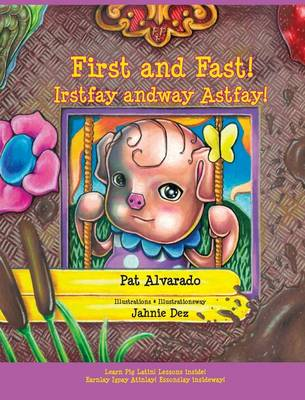 First and Fast! * Irstfay Andway Astfay!: Little Pat's Story * Ittlelay Atpay's Orystay (Hardback)